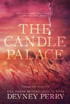 The Candle Palace ebook by Devney Perry