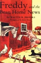 Freddy and the Bean Home News ebook by Walter R. Brooks, Kurt Wiese