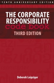 The Corporate Responsibility Code Book - Third Edition ebook by Deborah Leipziger