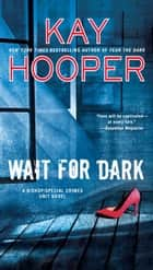 Wait for Dark ebook by Kay Hooper