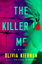 The Killer in Me - A Novel ebook by Olivia Kiernan
