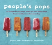 People's Pops - 55 Recipes for Ice Pops, Shave Ice, and Boozy Pops from Brooklyn's Coolest Pop Shop ebook by Nathalie Jordi,David Carrell,Joel Horowitz