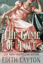 The Game of Love - Passion's Tempting Odds ebook by Edith Layton