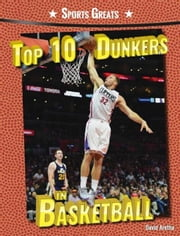 Top 10 Dunkers in Basketball ebook by Aretha, David