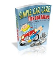 Simple Car Care Tips And Advice ebook by Anonymous