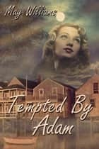 Tempted by Adam ebook by May  Williams