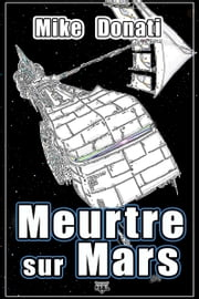 Meurtre sur Mars ebook by Mike Donati