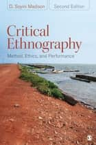 Critical Ethnography ebook by Dr. D. Soyini Madison