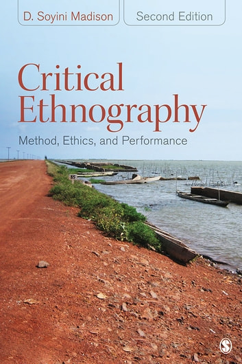 Critical Ethnography - Method, Ethics, and Performance ebook by Dr. D. Soyini Madison