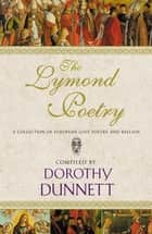 The Lymond Poetry ebook by Elspeth Morrison,Dorothy Dunnett,Elspeth Morrison