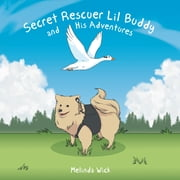 Secret Rescuer Lil Buddy and His Adventures