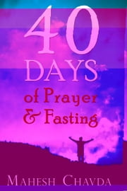 40 Days of Prayer and Fasting ebook by Mahesh Chavda