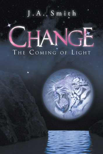 Change - The Coming of Light ebook by J.A. Smith