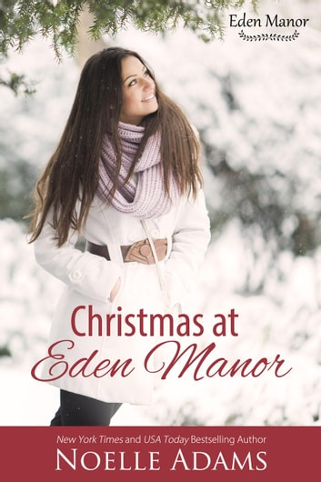 Christmas at Eden Manor - Eden Manor, #4 ebook by Noelle Adams