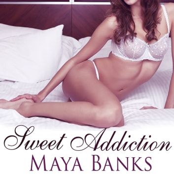 Sweet Addiction audiobook by Maya Banks