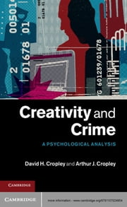 Creativity and Crime - A Psychological Analysis ebook by Arthur J. Cropley,David H. Cropley