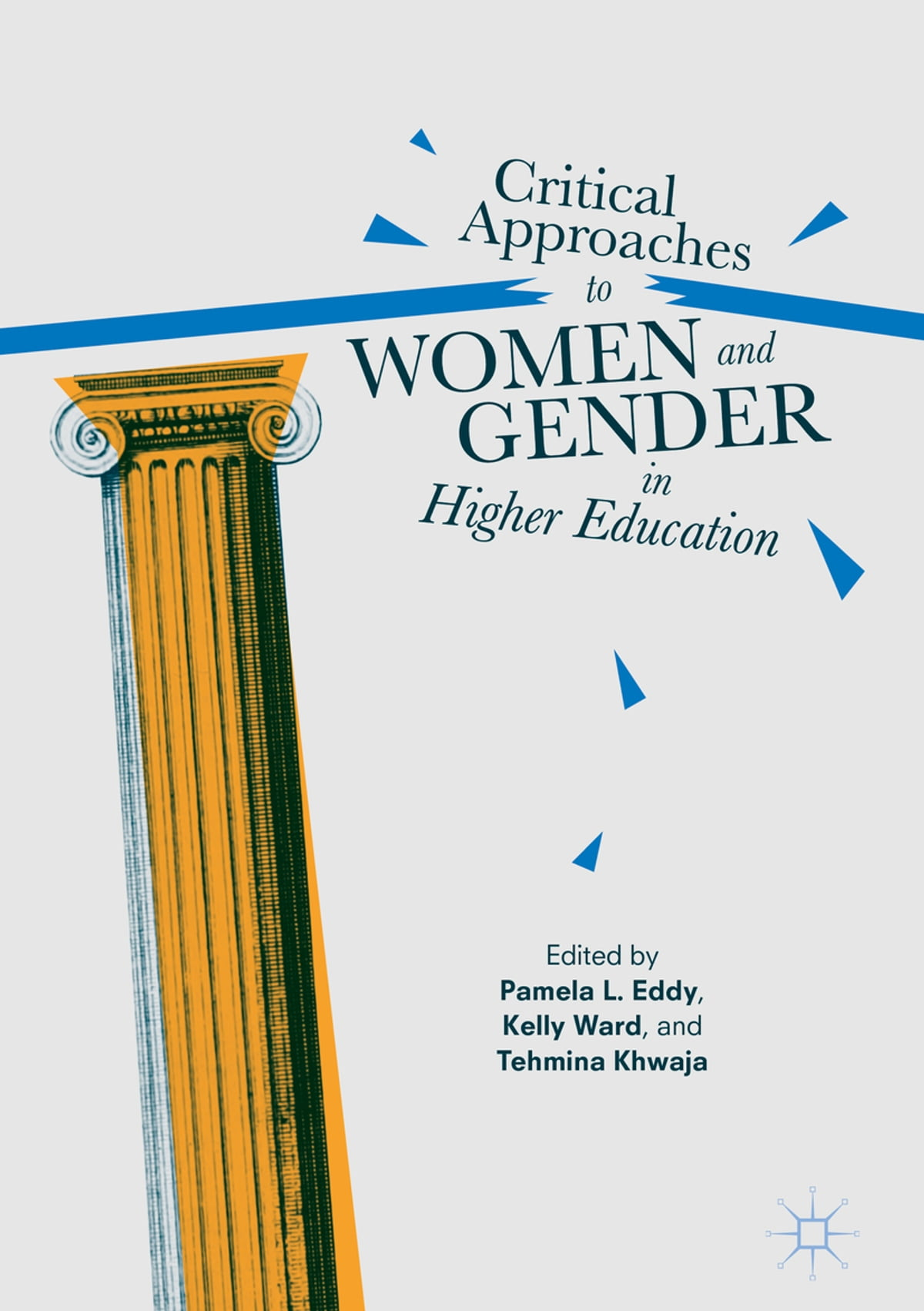 Critical Approaches to Women and Gender in Higher Education eBook by -  9781137592859 | Rakuten Kobo