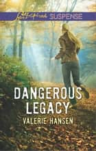Dangerous Legacy ebook by Valerie Hansen
