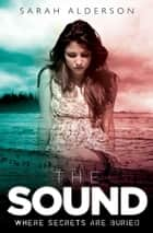 The Sound ebook by Sarah Alderson