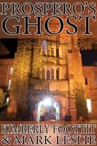 Prospero's Ghost ebook by Mark Leslie, Kimberly Foottit