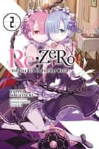 Re:ZERO -Starting Life in Another World-, Vol. 2 (light novel) ebook by Tappei Nagatsuki, Shinichirou Otsuka