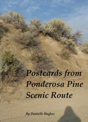 Postcards from Ponderosa Pine Scenic Route ebook by Danielle Hughes