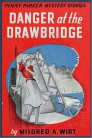 Danger at the Drawbridge ebook by Mildred A. Wirt