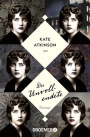 Die Unvollendete eBook by Kate Atkinson, Anette Grube