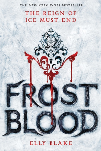 Frostblood ebook by Elly Blake