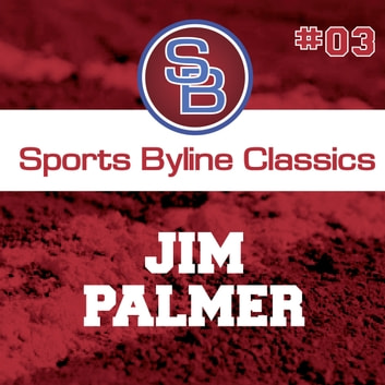Sports Byline: Jim Palmer audiobook by Ron Barr