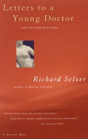 Letters to a Young Doctor ebook by Richard Selzer