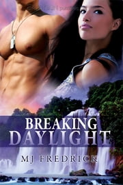 Breaking Daylight ebook by M.J. Fredrick