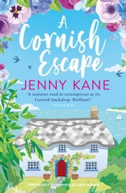 A Cornish Escape - The perfect, feel-good summer read ebook by Jenny Kane