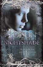 Poison Diaries: Nightshade ebook by Maryrose Wood