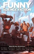 Funny Science Fiction ebook by Alex Shvartsman, Mike Resnick, Ken Liu,...