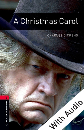 A Christmas Carol - With Audio Level 3 Oxford Bookworms Library ebook by Charles Dickens