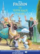 Frozen: Midsummer Parade ebook by Disney Book Group