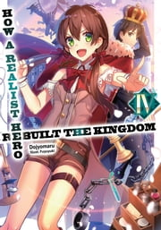 How a Realist Hero Rebuilt the Kingdom: Volume 4 ebook by Dojyomaru