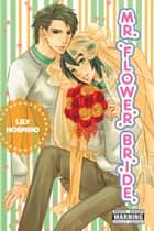 Mr. Flower Bride ebook by Lily Hoshino