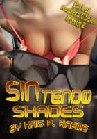 SINtendo Shades ebook by Kris Kreme
