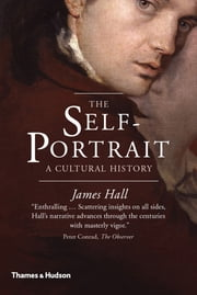 The Self-Portrait: A Cultural History ebook by James Hall