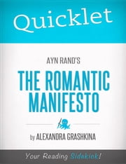 Quicklet on Ayn Rand's The Romantic Manifesto ebook by Alexandra  Grashkina-Hristov