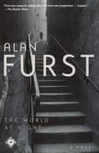 The World at Night - A Novel ebook by Alan Furst