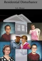 Residential Disturbance ebook by S.A. Meyer
