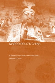 Marco Polo's China - A Venetian in the Realm of Khubilai Khan ebook by Stephen G. Haw