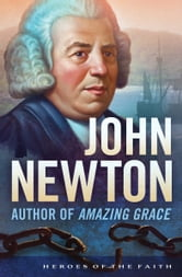 "John Newton - Author of ""Amazing Grace"" ebook by Anne Sandberg"