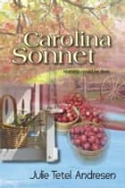 Carolina Sonnet (Americana Series Book 3) ebook by Julie Tetel Andresen