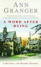 A Word After Dying (Mitchell & Markby 10) - A cosy Cotswolds crime novel of murder and suspicion ebook by Ann Granger