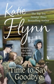 Time to Say Goodbye ebook by Katie Flynn