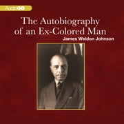 The Autobiography of an Ex-Colored Man audiobook by James Weldon Johnson